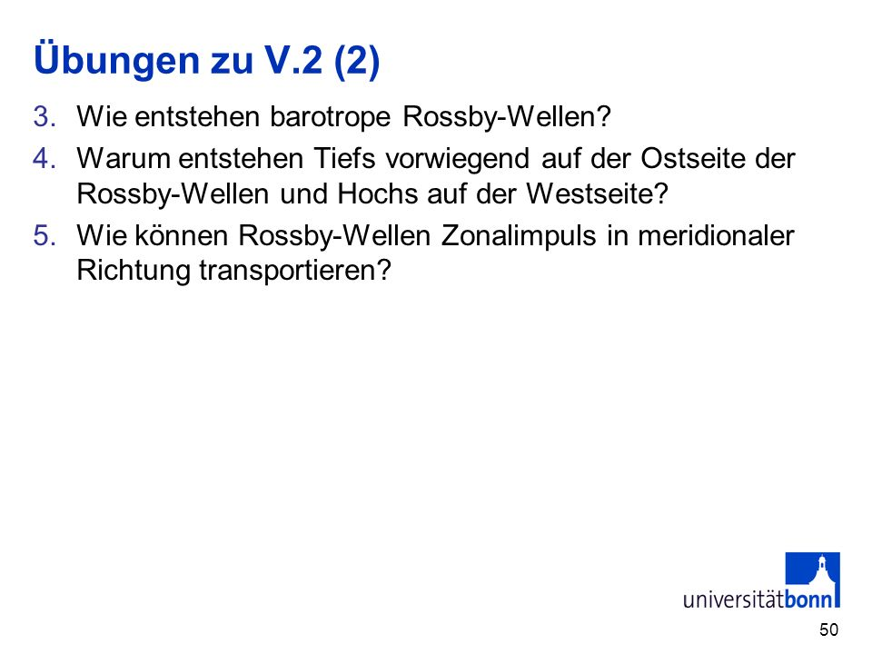 Übungen zu V.2 (2) Wie entstehen barotrope Rossby-Wellen