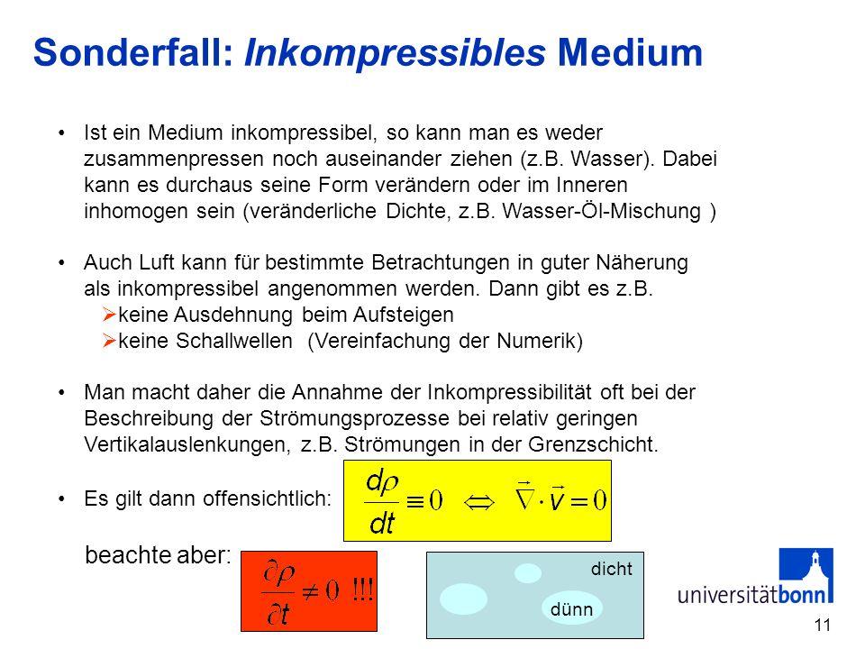 Sonderfall: Inkompressibles Medium