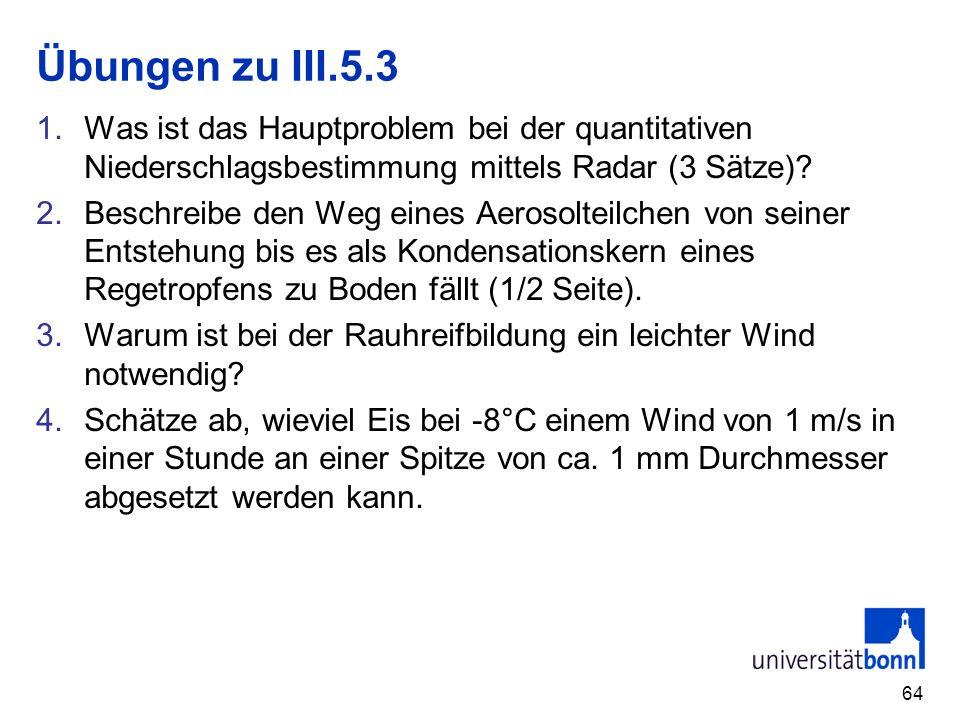 Übungen zu III.5.3 Was ist das Hauptproblem bei der quantitativen Niederschlagsbestimmung mittels Radar (3 Sätze)