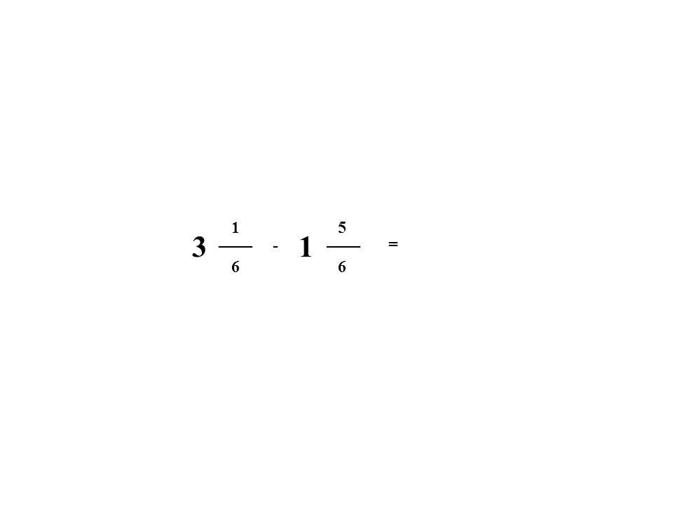 1 5 3 ____ 1 ____ - = 6 6