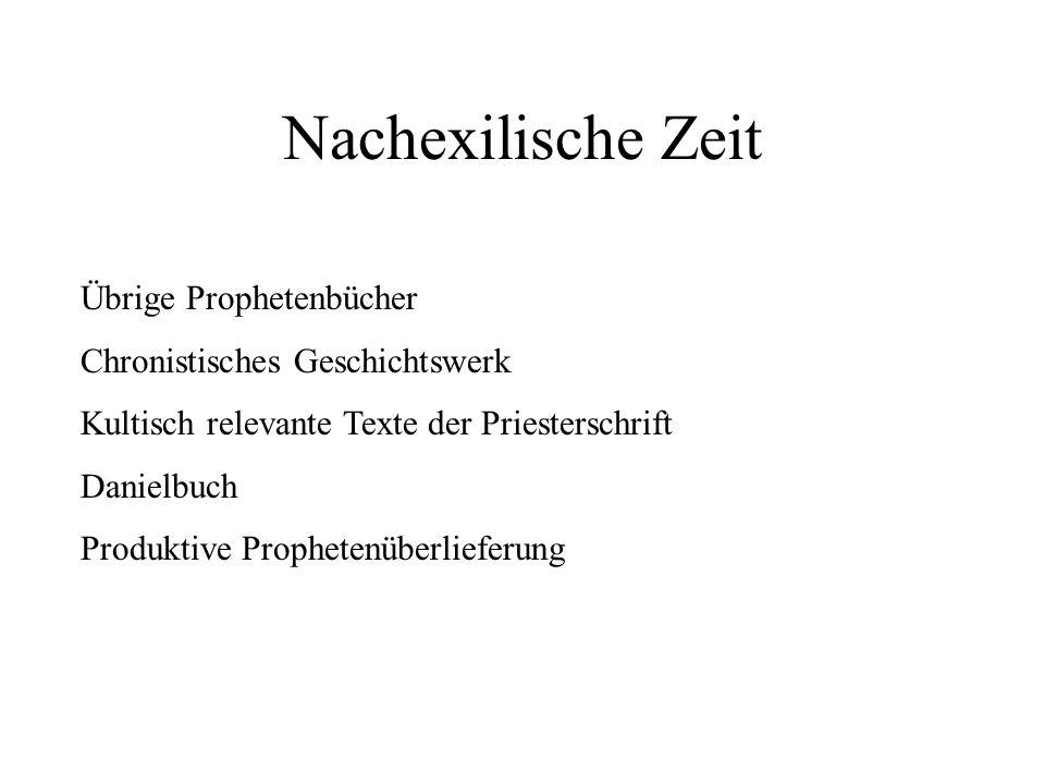 Nachexilische Zeit Übrige Prophetenbücher