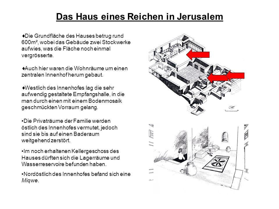 Das Haus eines Reichen in Jerusalem