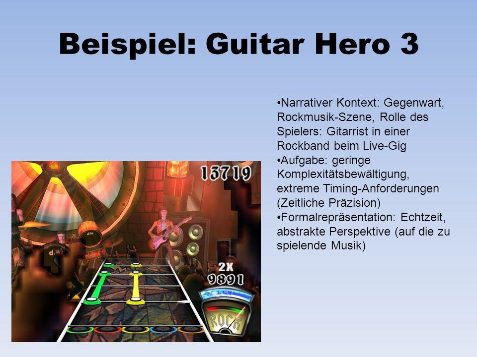 Beispiel: Guitar Hero 3 Narrativer Kontext: Gegenwart, Rockmusik-Szene, Rolle des Spielers: Gitarrist in einer Rockband beim Live-Gig.