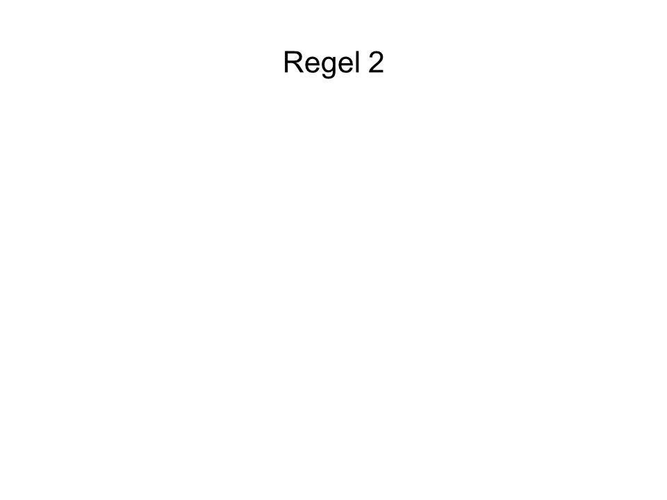 Regel 2