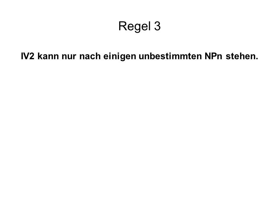 IV2 kann nur nach einigen unbestimmten NPn stehen.