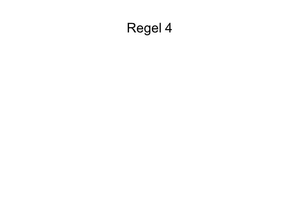 Regel 4