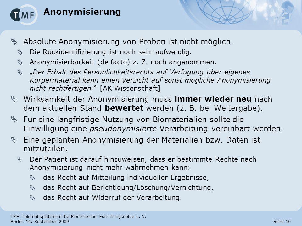 Anonymisierung Absolute Anonymisierung von Proben ist nicht möglich.