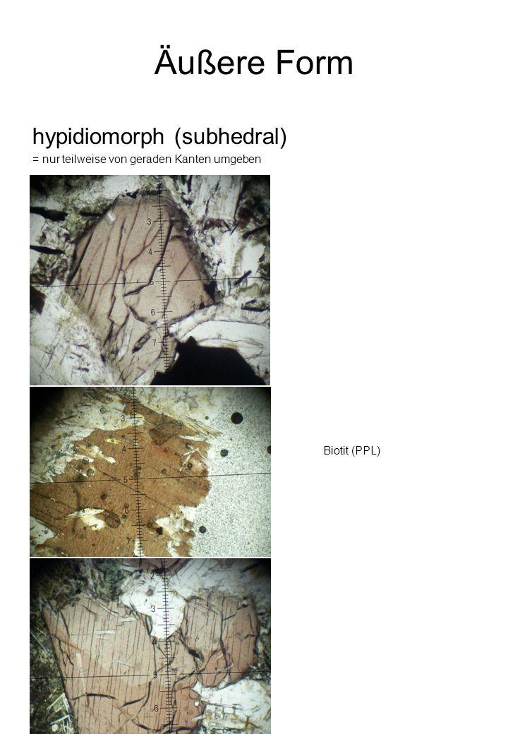 Äußere Form hypidiomorph (subhedral)