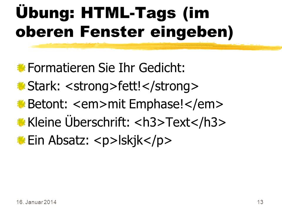 Übung: HTML-Tags (im oberen Fenster eingeben)