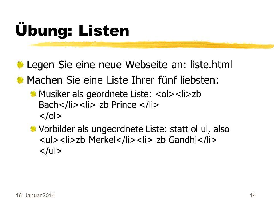Übung: Listen Legen Sie eine neue Webseite an: liste.html