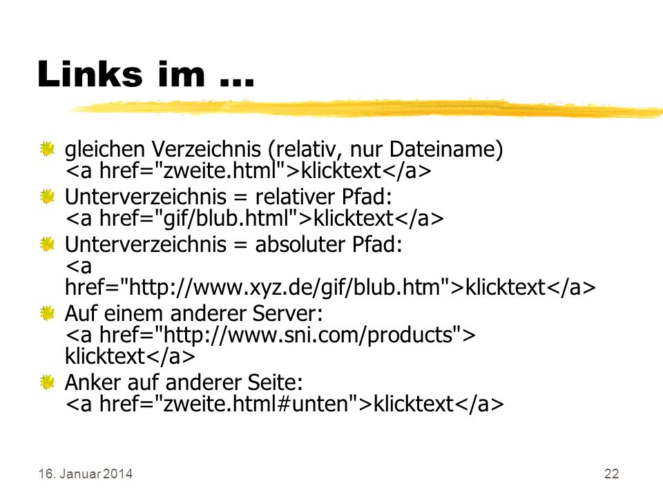 Links im ... gleichen Verzeichnis (relativ, nur Dateiname) <a href= zweite.html >klicktext</a>