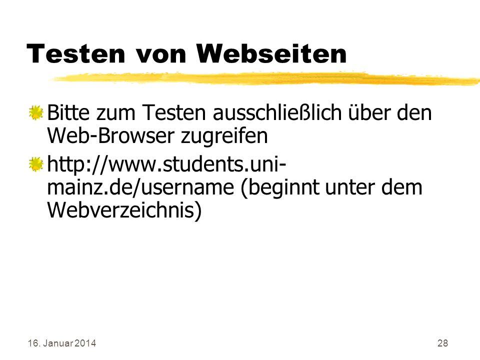 Testen von Webseiten Bitte zum Testen ausschließlich über den Web-Browser zugreifen.