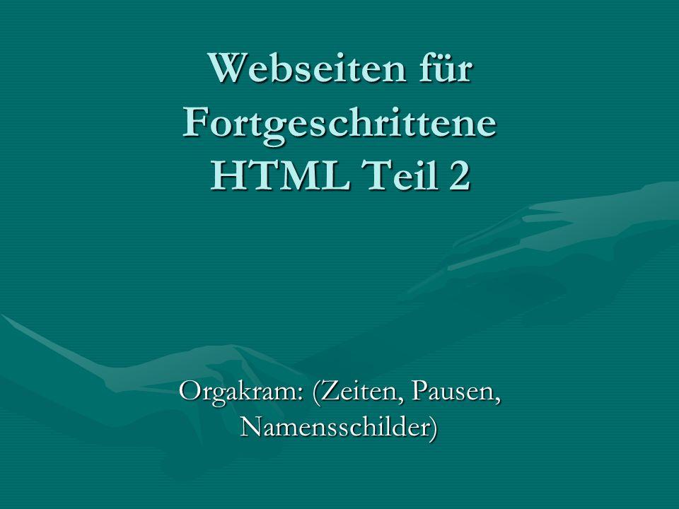Webseiten für Fortgeschrittene HTML Teil 2