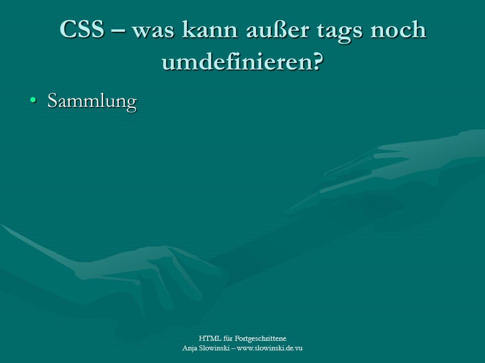 CSS – was kann außer tags noch umdefinieren