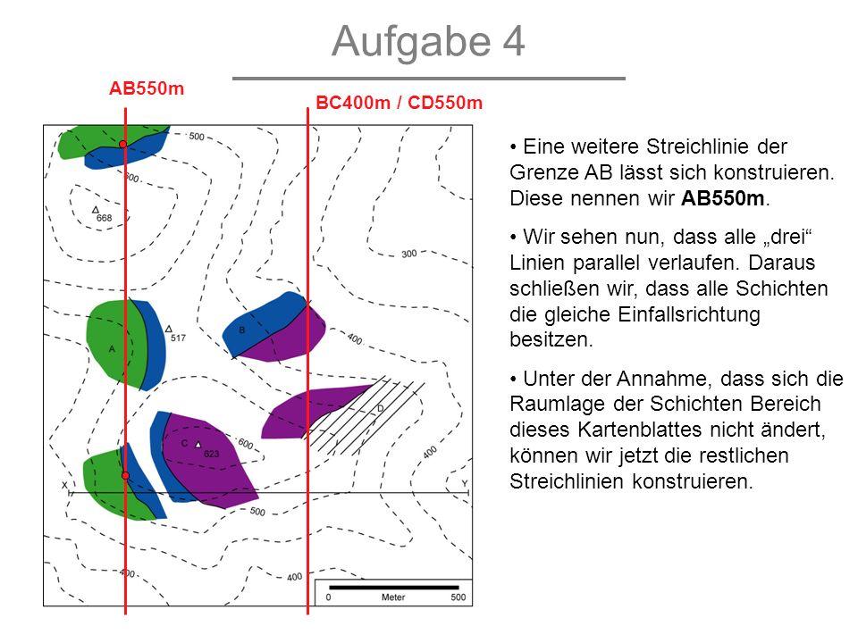 Aufgabe 4 AB550m. BC400m / CD550m. Eine weitere Streichlinie der Grenze AB lässt sich konstruieren. Diese nennen wir AB550m.