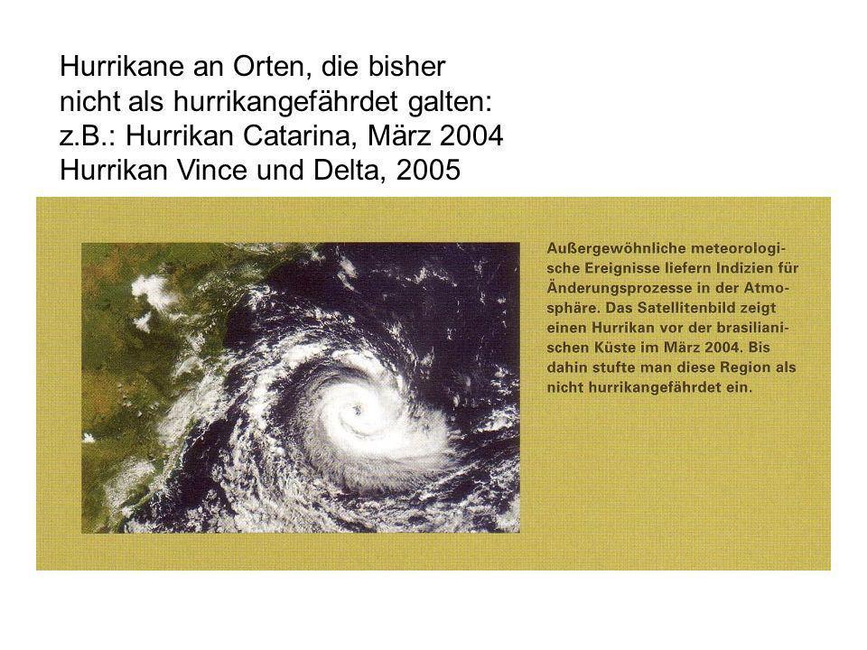 Hurrikane an Orten, die bisher nicht als hurrikangefährdet galten: