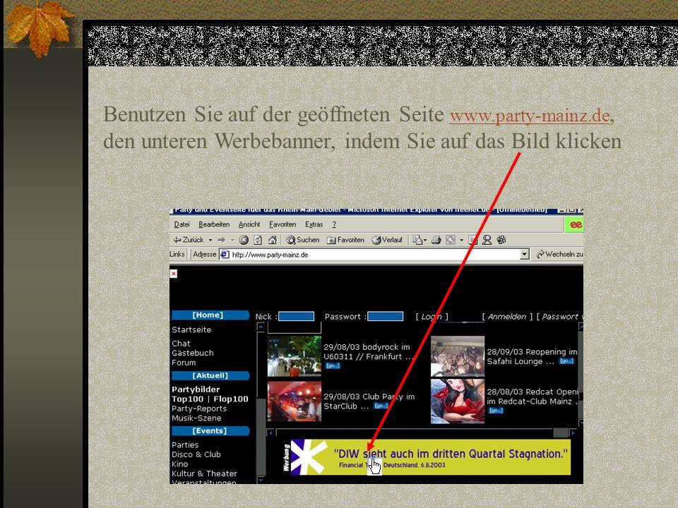 Benutzen Sie auf der geöffneten Seite www. party-mainz
