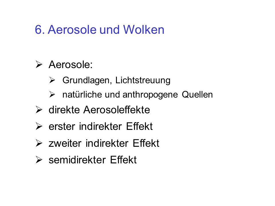 6. Aerosole und Wolken Aerosole: direkte Aerosoleffekte