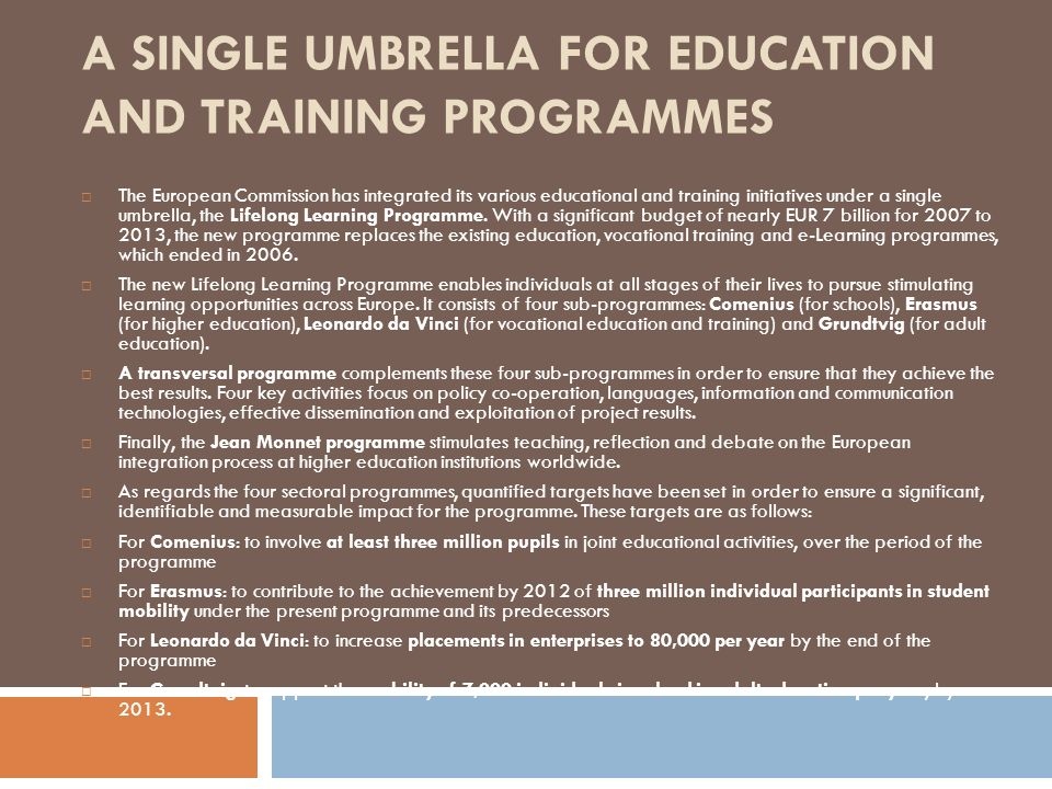 A SINGLE UMBRELLA FOR EDUCATION AND TRAINING PROGRAMMES