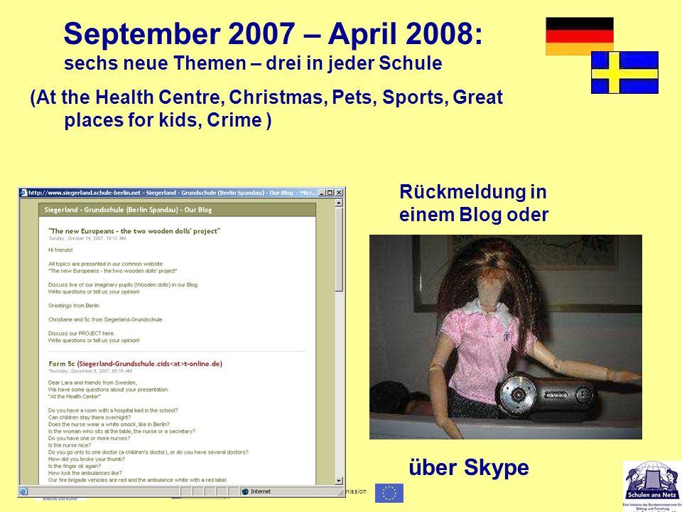 September 2007 – April 2008: sechs neue Themen – drei in jeder Schule