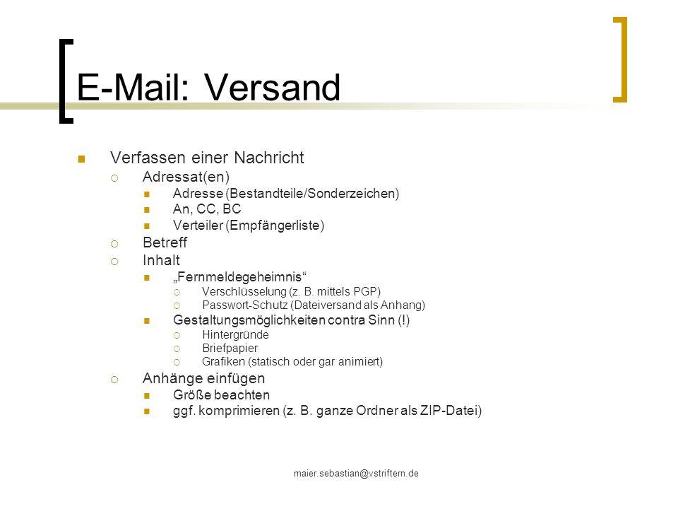E-Mail: Versand Verfassen einer Nachricht Adressat(en) Betreff Inhalt