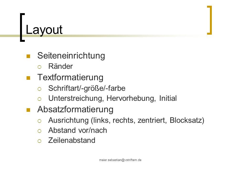 Layout Seiteneinrichtung Textformatierung Absatzformatierung Ränder