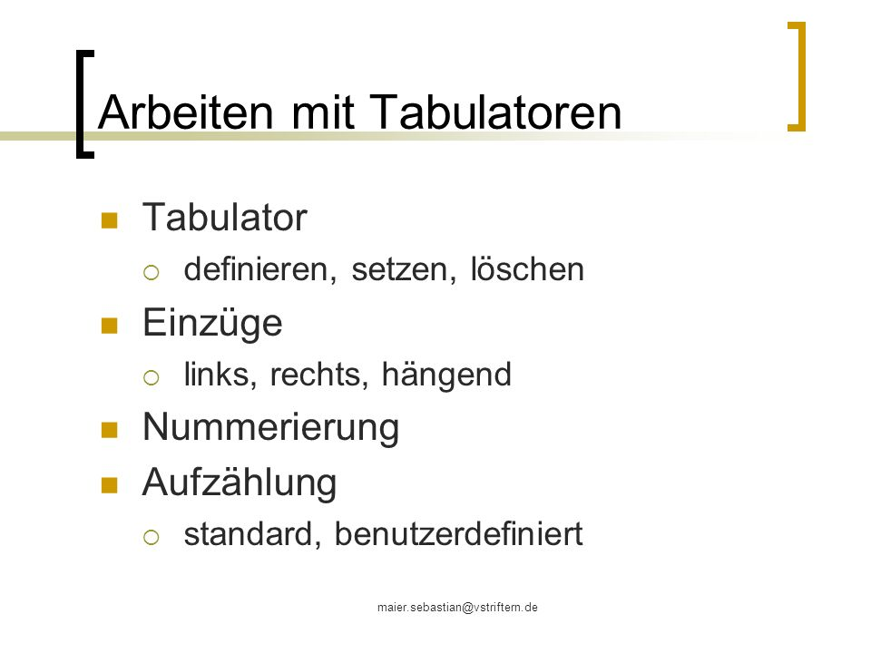 Arbeiten mit Tabulatoren