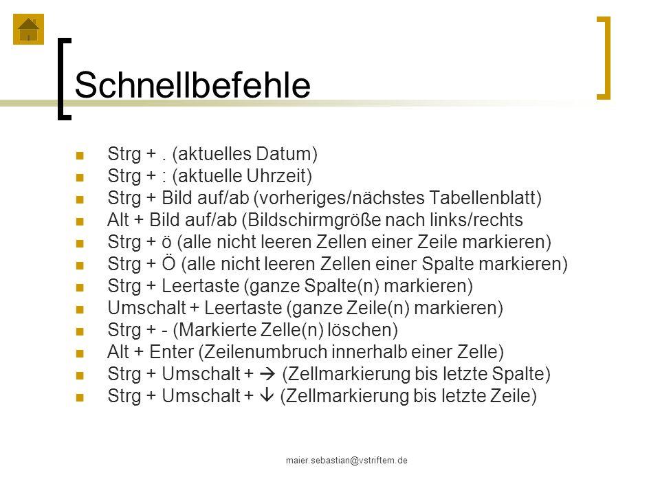 Schnellbefehle Strg + . (aktuelles Datum) Strg + : (aktuelle Uhrzeit)