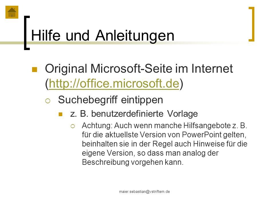 Hilfe und AnleitungenOriginal Microsoft-Seite im Internet (http://office.microsoft.de) Suchebegriff eintippen.
