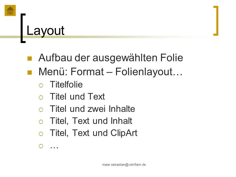 Layout Aufbau der ausgewählten Folie Menü: Format – Folienlayout…