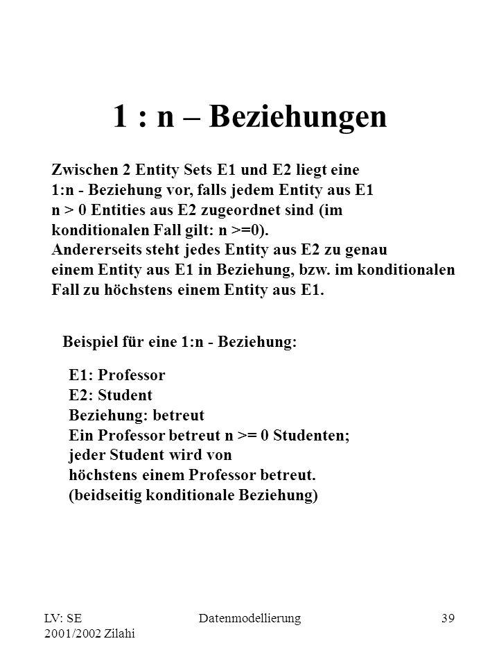 1 : n – Beziehungen Zwischen 2 Entity Sets E1 und E2 liegt eine