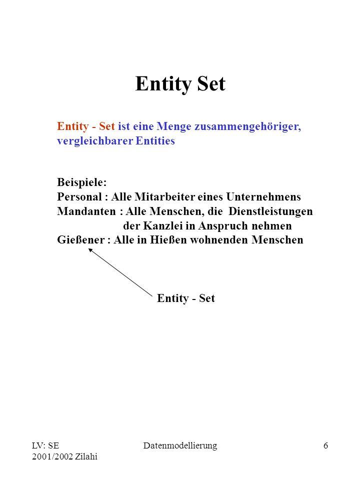 Entity Set Entity - Set ist eine Menge zusammengehöriger,