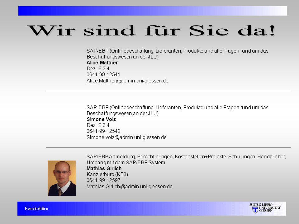 Wir sind für Sie da!SAP-EBP (Onlinebeschaffung, Lieferanten, Produkte und alle Fragen rund um das Beschaffungswesen an der JLU)