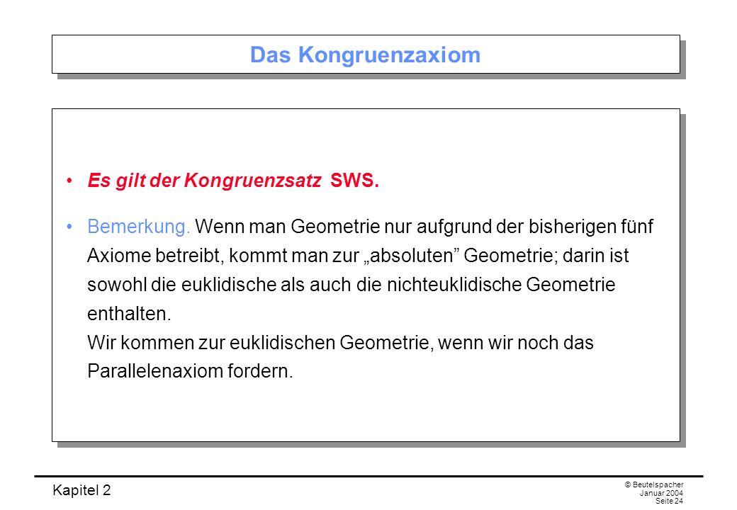 Das Kongruenzaxiom Es gilt der Kongruenzsatz SWS.
