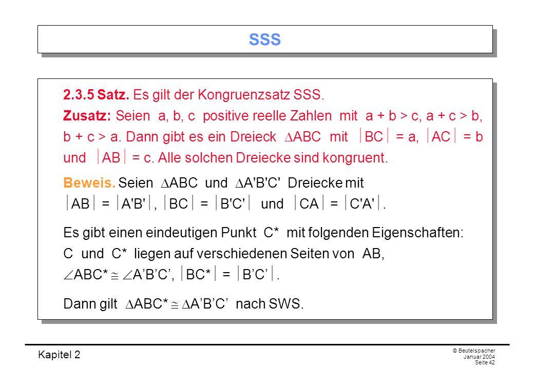 SSS 2.3.5 Satz. Es gilt der Kongruenzsatz SSS.