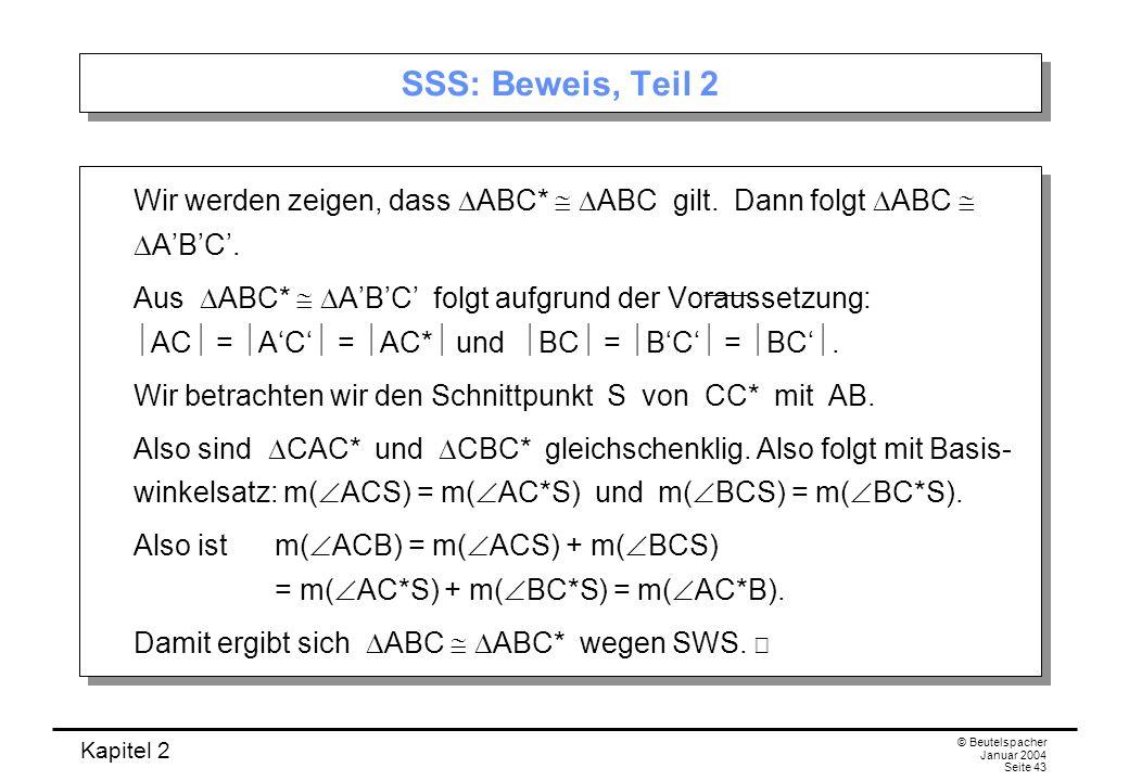 SSS: Beweis, Teil 2Wir werden zeigen, dass DABC*  DABC gilt. Dann folgt DABC  DA'B'C'.