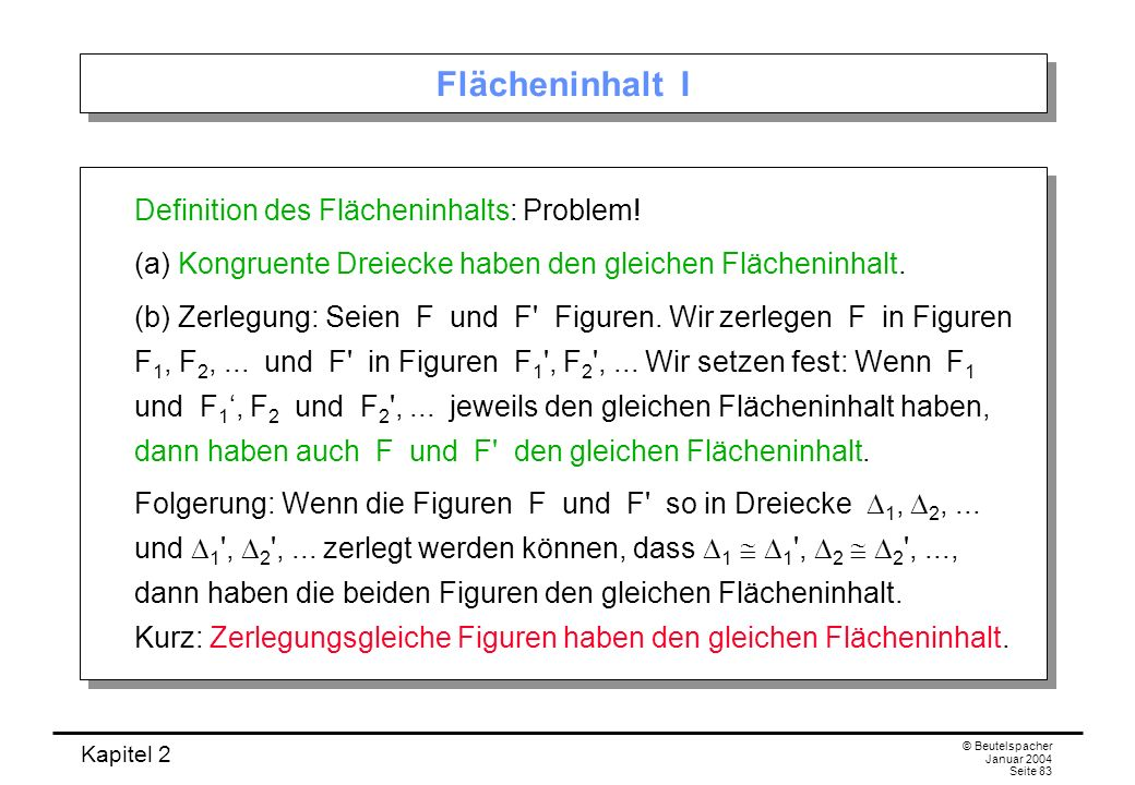 Flächeninhalt I Definition des Flächeninhalts: Problem!
