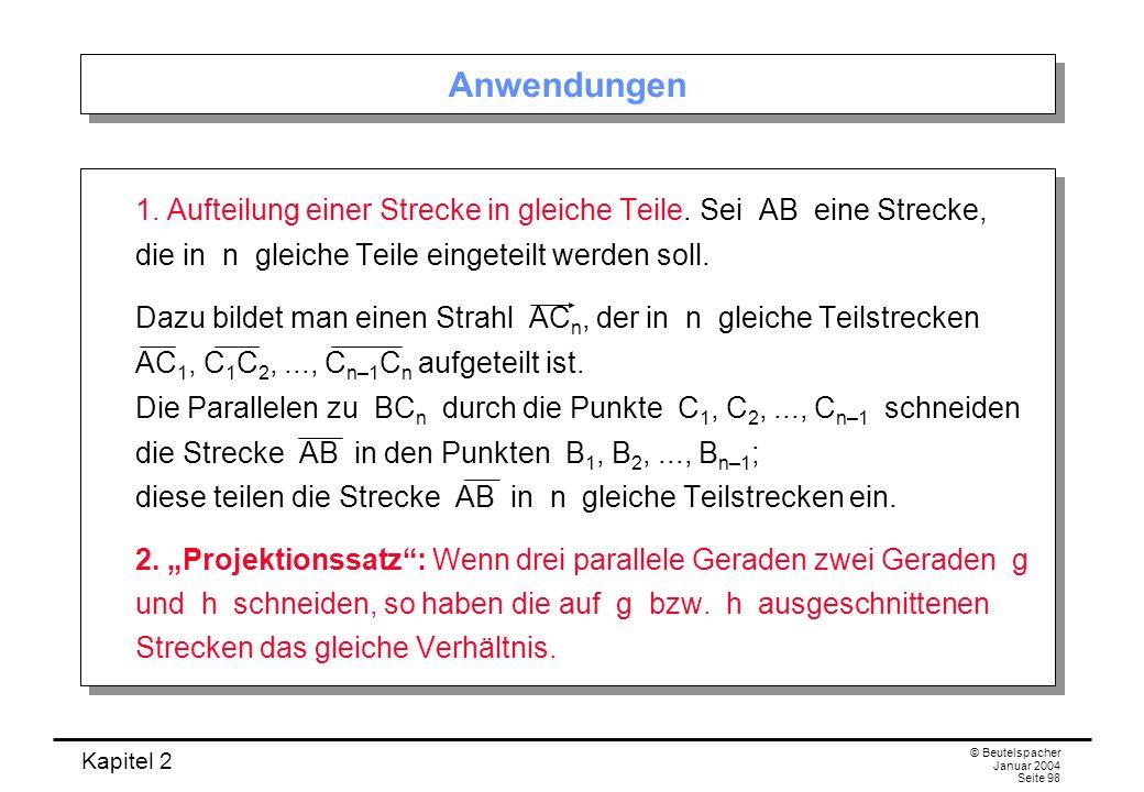 Anwendungen 1. Aufteilung einer Strecke in gleiche Teile. Sei AB eine Strecke, die in n gleiche Teile eingeteilt werden soll.