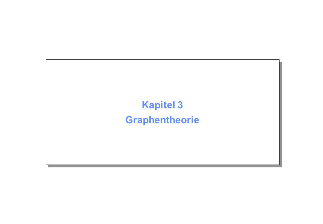 Kapitel 3 Graphentheorie