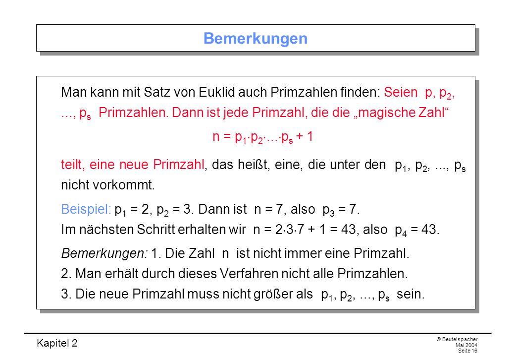 """BemerkungenMan kann mit Satz von Euklid auch Primzahlen finden: Seien p, p2, ..., ps Primzahlen. Dann ist jede Primzahl, die die """"magische Zahl"""