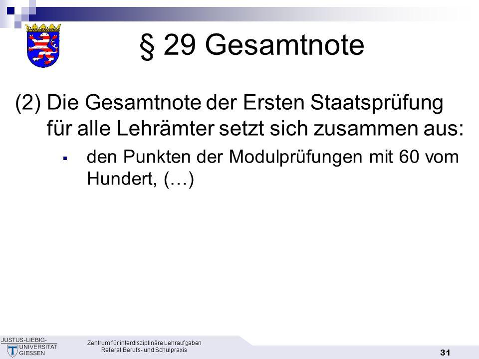 § 29 Gesamtnote (2) Die Gesamtnote der Ersten Staatsprüfung für alle Lehrämter setzt sich zusammen aus: