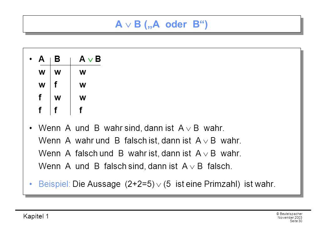"A  B (""A oder B ) A B A  B w w w w f w f w w f f f"