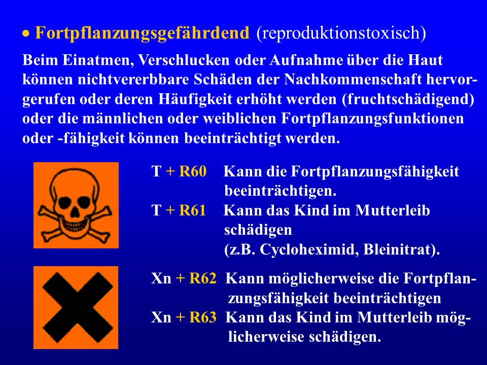  Fortpflanzungsgefährdend (reproduktionstoxisch)