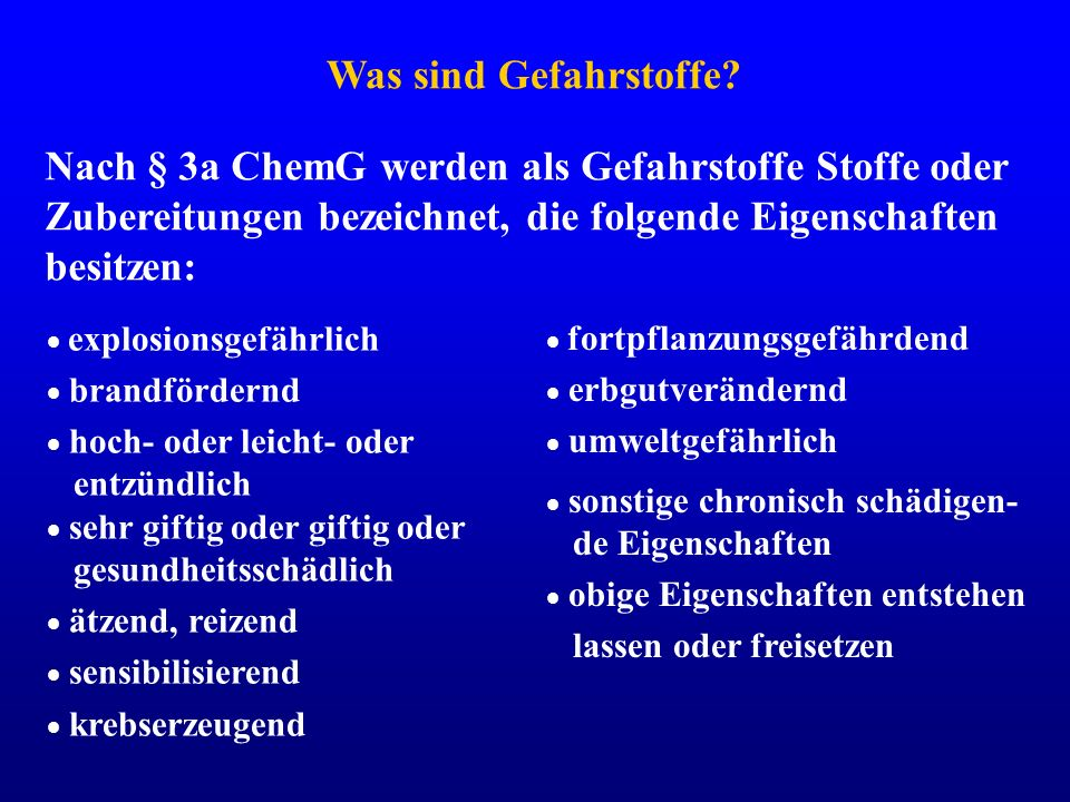Nach § 3a ChemG werden als Gefahrstoffe Stoffe oder