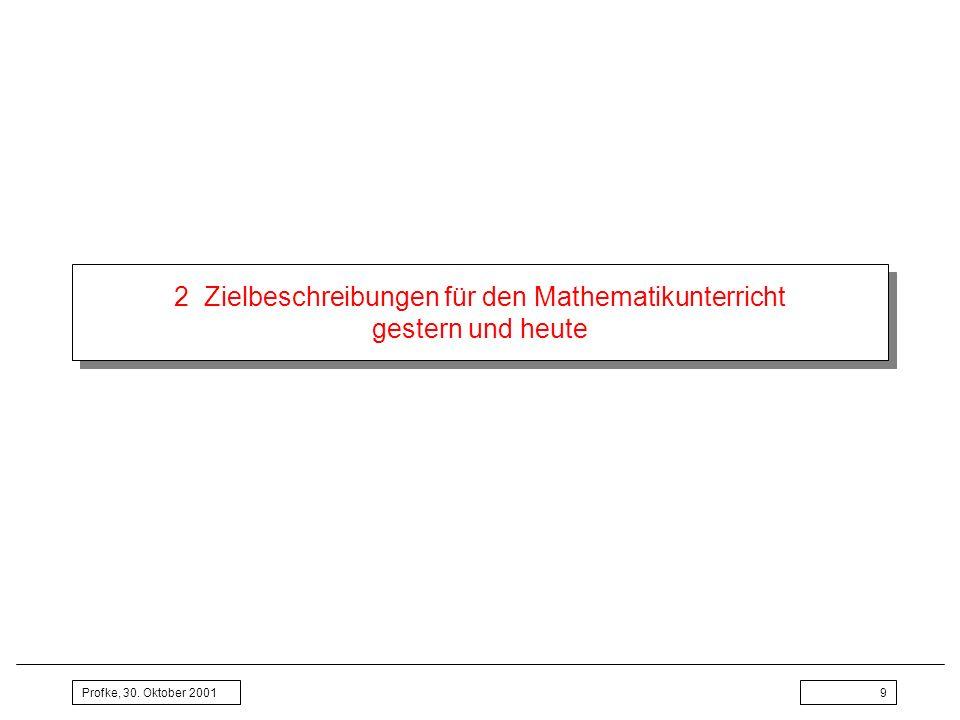 2 Zielbeschreibungen für den Mathematikunterricht gestern und heute