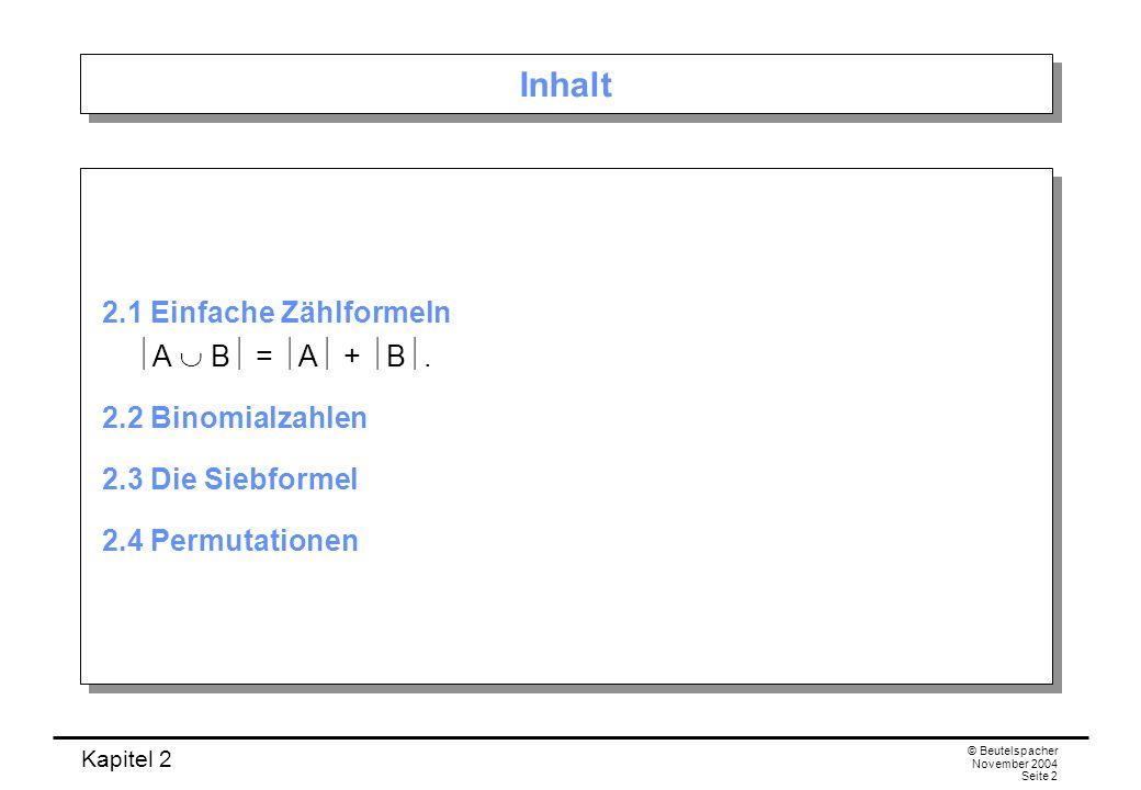 Inhalt 2.1 Einfache Zählformeln A  B = A + B.