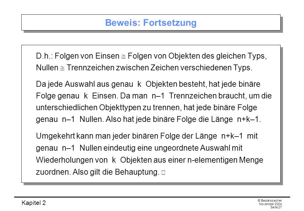 Beweis: Fortsetzung D.h.: Folgen von Einsen  Folgen von Objekten des gleichen Typs, Nullen  Trennzeichen zwischen Zeichen verschiedenen Typs.