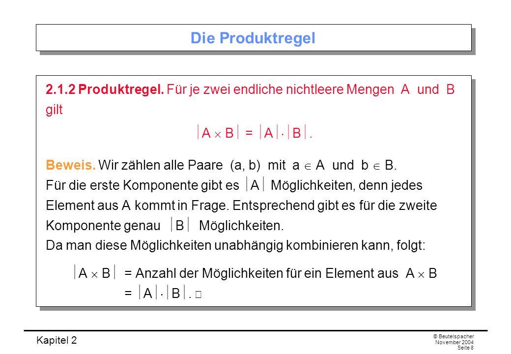Die Produktregel 2.1.2 Produktregel. Für je zwei endliche nichtleere Mengen A und B gilt. A  B = AB.