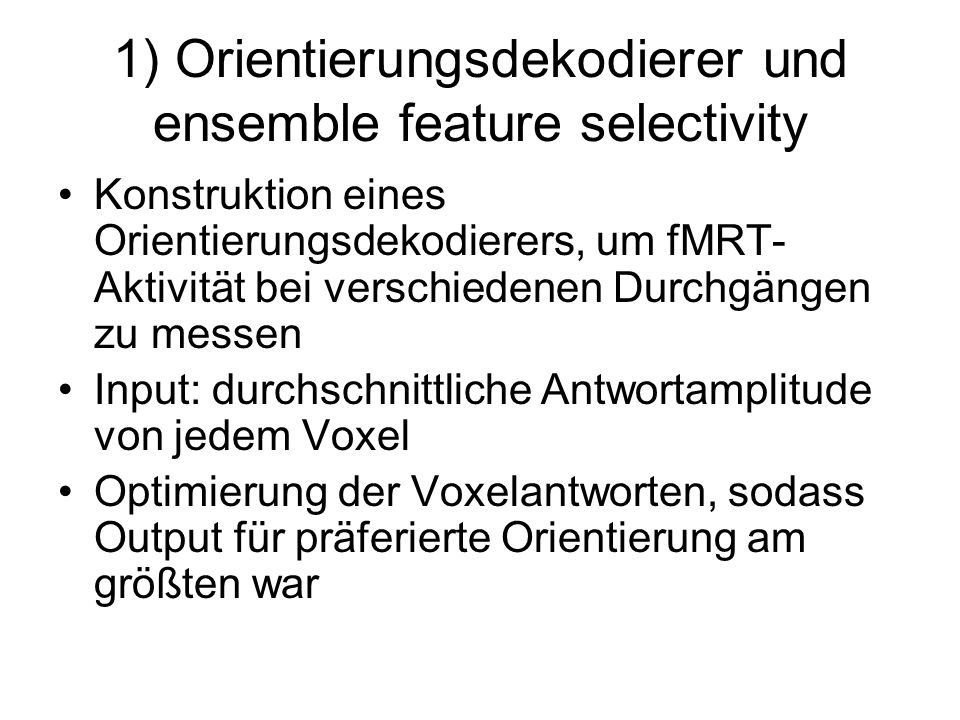 1) Orientierungsdekodierer und ensemble feature selectivity
