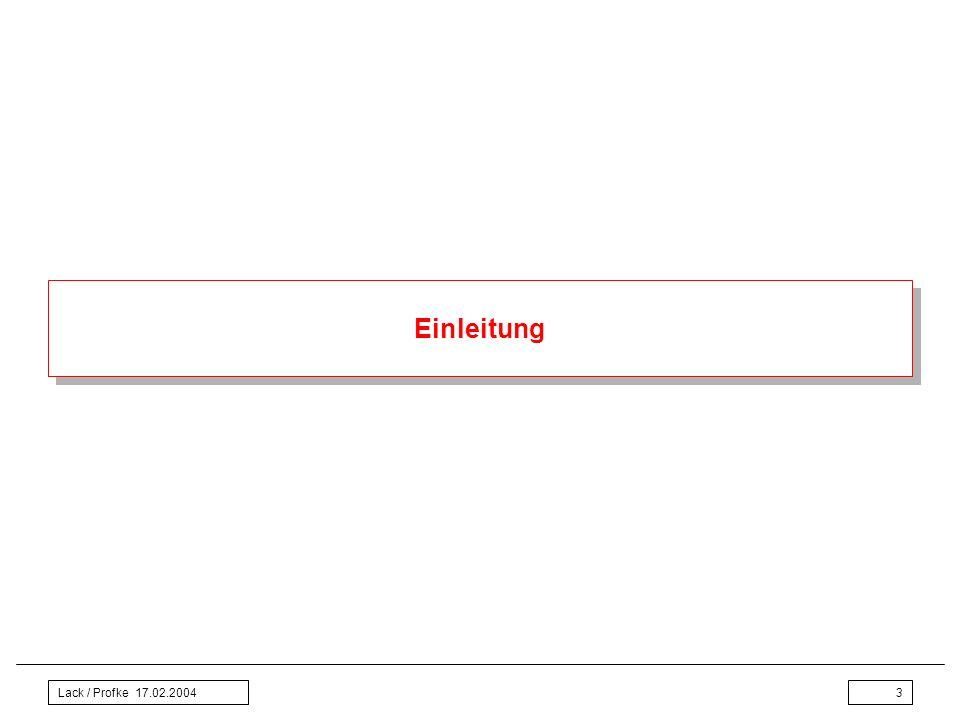 Einleitung Lack / Profke 17.02.2004